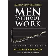 Men Without Work by Eberstadt, Nicholas, 9781599474694