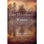 Fate Moreland's Widow by Lane, John; Cash, Wiley, 9781611174694
