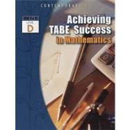 Achieving TABE Success In Mathematics, Level D Workbook by Unknown, 9780077044695