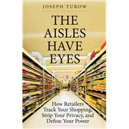 The Aisles Have Eyes by Turow, Joseph, 9780300234695