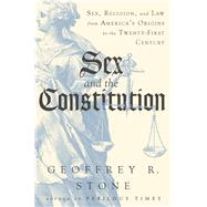 Sex and the Constitution by Stone, Geoffrey R., 9780871404695