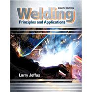 Welding: Principles and Applications, 8/e by Jeffus, 9781305494695