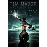 Machineries of Mercy by Major, Tim, 9781771484695
