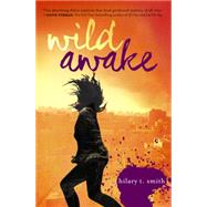 Wild Awake by Smith, Hilary T., 9780062184696