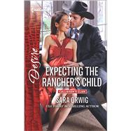 Expecting the Rancher's Child by Orwig, Sara, 9780373734696