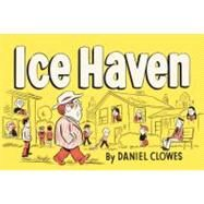 Ice Haven by Clowes, Daniel, 9780375714696