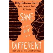 Same But Different by Peete, Holly Robinson; Peete, RJ; Peete, Ryan Elizabeth, 9780545094696
