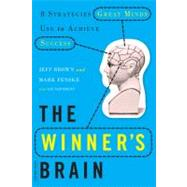 The Winner's Brain: 8 Strategies Great Minds Use to Achieve Success by Brown, Jeff; Fenske, Mark; Neporent, Liz (CON), 9780738214696