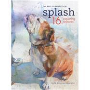 Splash 16: The Best of Watercolor by Wolf, Rachel Rubin, 9781440334696