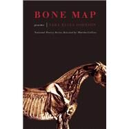 Bone Map Poems by Johnson, Sara Eliza; Collins, Martha, 9781571314697