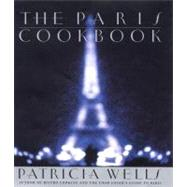 The Paris Cookbook by Wells, Patricia, 9780060184698