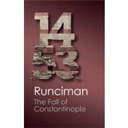 The Fall of Constantinople 1453 by Runciman, Steven, 9781107604698