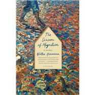 The Season of Migration A Novel by Hermann, Nellie, 9781250094698