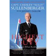 Highest Duty by Sullenberger, Chesley B., 9780061924699