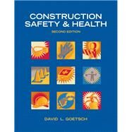 Construction Safety & Health by Goetsch, David L., 9780132374699