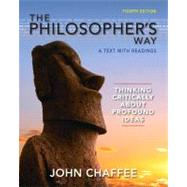 The Philosopher's Way: Thinking Critically About Profound Ideas by Chaffee, John, 9780205254699