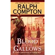 Ralph Compton Blood on the Gallows by Compton, Ralph (Author); West, Joseph A. (Author), 9780451224699