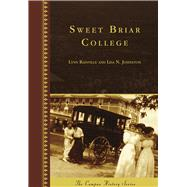 Sweet Briar College by Rainville, Lynn; Johnston, Lisa N., 9781467134699