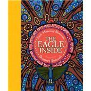 The Eagle Inside by Bancroft, Jack Manning; Bancroft, Bronwyn, 9781742974699