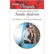 The Mistress That Tamed De Santis by Anderson, Natalie, 9780373134700