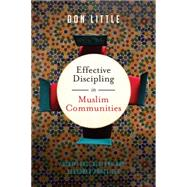 Effective Discipling in Muslim Communities by Little, Don, 9780830824700