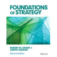 Foundations of Strategy by Grant, Robert M.; Jordan, Judith, 9781118914700