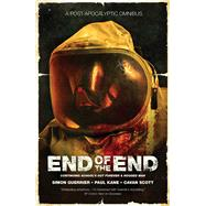 The End of the End An Omnibus of Post-Apocalyptic Fiction by Kane, Paul, 9781781084700