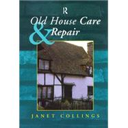 Old House Care and Repair by Collings,Janet, 9781873394700