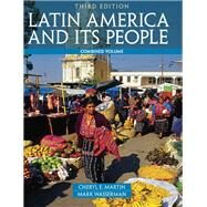 Latin America and Its People, Combined Volume by Martin, Cheryl E.; Wasserman, Mark, 9780205054701