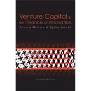 Venture Capital and the Finance of Innovation, 2nd Edition by Andrew Metrick (Yale University ); Ayako Yasuda (University of California, Davis), 9780470454701