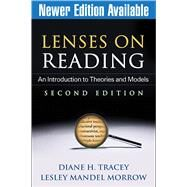 Lenses on Reading, Second Edition An Introduction to Theories and Models by Tracey , Diane H.; Morrow, Lesley Mandel, 9781462504701