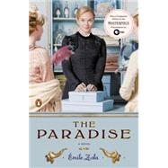 The Paradise A Novel (TV tie-in) by Zola, Emile; Vizetelly, Ernest Alfred, 9780143124702