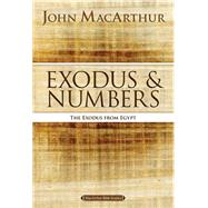 Exodus and Numbers by MacArthur, John, 9780718034702