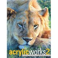 Acrylicworks 2: Radical Breakthroughs by Markle, Jamie, 9781440334702