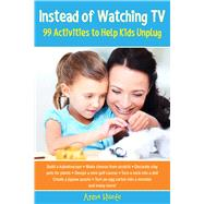 Instead of Watching TV by Huete, Anna; Ganz, Julie, 9781629144702