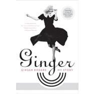 Ginger : My Story by Rogers, Ginger, 9780061564703