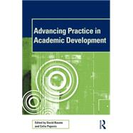 Advancing Practice in Academic Development by Baume; David, 9781138854703