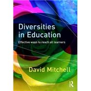 Diversities in Education: Effective ways to reach all learners by Mitchell; David, 9781138924703