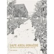 Safe Area Gorazde by SACCO,JOE, 9781560974703