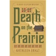 Death on the Prairie by Ernst, Kathleen, 9780738744704