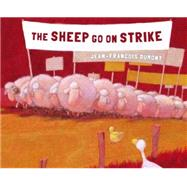 The Sheep Go on Strike by Dumont, Jean-Francois, 9780802854704