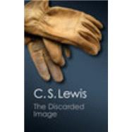 The Discarded Image by Lewis, C. S., 9781107604704