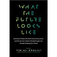 What the Future Looks Like by Al-Khalili, Jim, 9781615194704