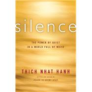 Silence by Nhat Hanh, Thich, 9780062224705