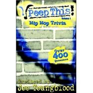 Peep This! Hip Hop Trivia Volume 1 by YOUNGBLOOD JOE, 9780976404705