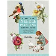 Miniature Needle Painting Embroidery Vintage Portraits, Florals & Birds by Burr, Trish, 9781863514705