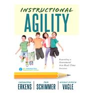 Instructional Agility by Erkens, Cassandra; Schimmer, Tom; Vagle, Nicole Dimich, 9781943874705