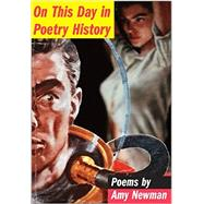 On This Day in Poetry History by Newman, Amy, 9780892554706