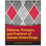 Patterns, Principles and Practices of Domain-driven Design by Millett, Scott, 9781118714706