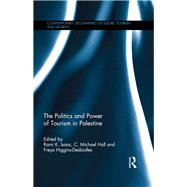 The Politics and Power of Tourism in Palestine by Isaac; Rami K., 9781138824706